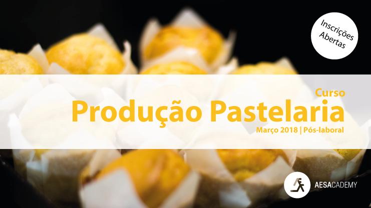 CURSO PRODUÇÃO PASTELARIA 45h
