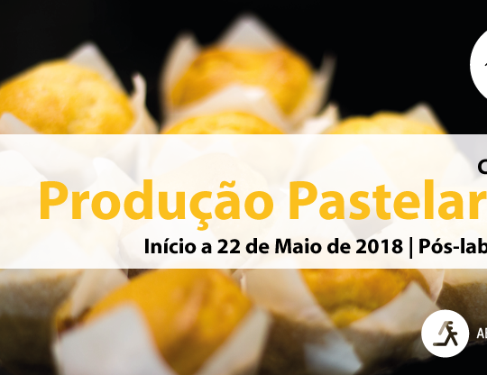 Curso Produção Pastelaria | Inicia a 22 de maio de 2018